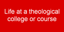 Life at a Theological College or Course